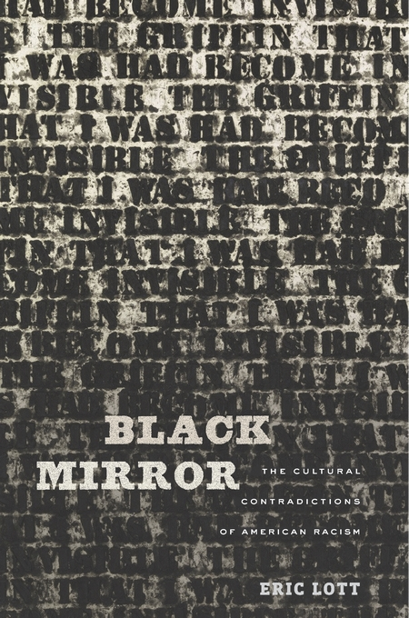 Cover: Black Mirror: The Cultural Contradictions of American Racism, from Harvard University Press