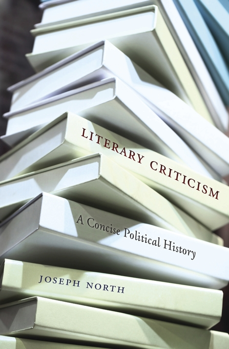 Cover: Literary Criticism: A Concise Political History, from Harvard University Press