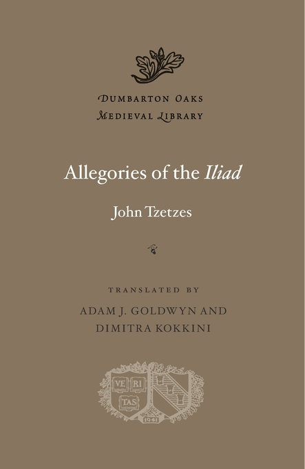 Cover: Allegories of the <i>Iliad</i>, from Harvard University Press