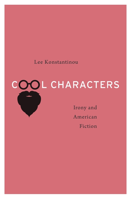 Cover: Cool Characters: Irony and American Fiction, from Harvard University Press