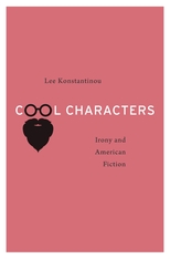 Cover: Cool Characters: Irony and American Fiction