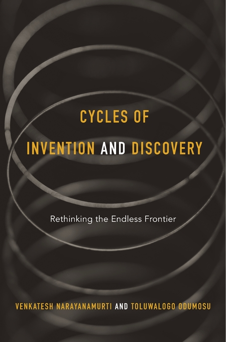 Cover: Cycles of Invention and Discovery: Rethinking the Endless Frontier, from Harvard University Press