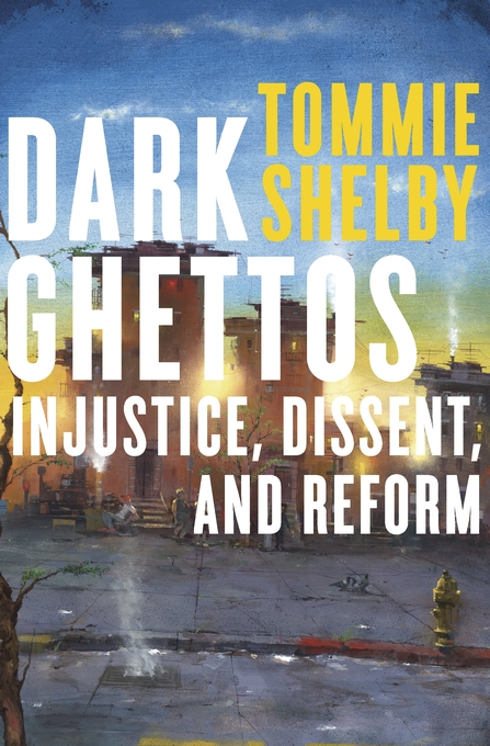 Cover: Dark Ghettos: Injustice, Dissent, and Reform, from Harvard University Press