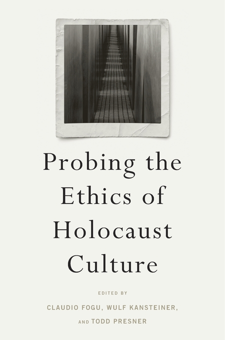 Cover: Probing the Ethics of Holocaust Culture, from Harvard University Press
