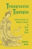 Cover: Transgressive Typologies: Constructions of Gender and Power in Early Tang China