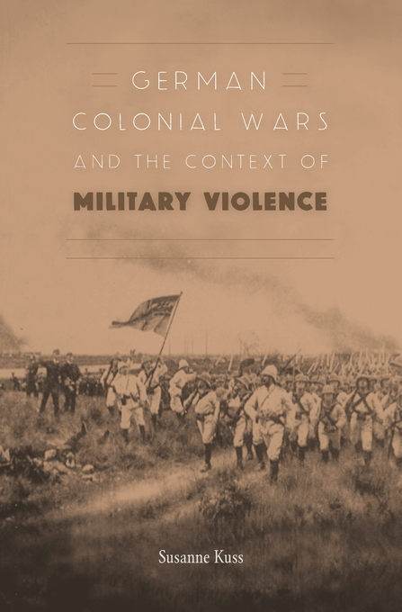 Cover: German Colonial Wars and the Context of Military Violence, from Harvard University Press
