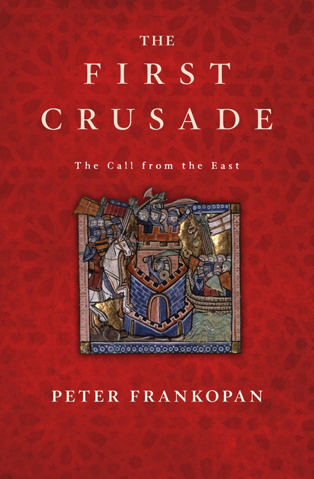 Cover: The First Crusade: The Call from the East, from Harvard University Press