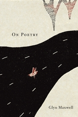 Cover: On Poetry, by Glyn Maxwell, from Harvard University Press