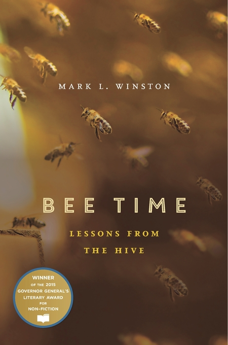 Cover: Bee Time: Lessons from the Hive, by Mark L. Winston, from Harvard University Press