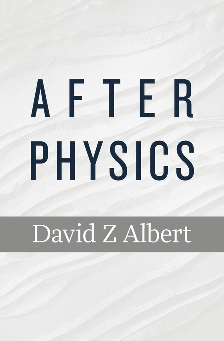 Cover: After Physics, from Harvard University Press