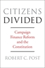 Cover: Citizens Divided: Campaign Finance Reform and the Constitution