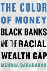 Cover: The Color of Money: Black Banks and the Racial Wealth Gap