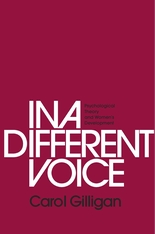 Cover: In a Different Voice: Psychological Theory and Women's Development