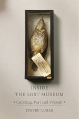 Cover: Inside the Lost Museum: Curating, Past and Present