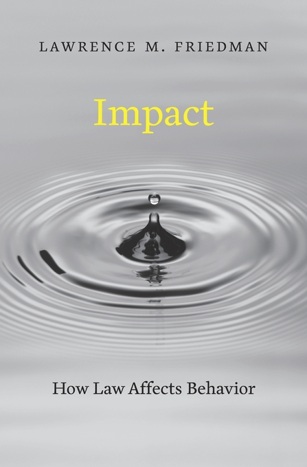 Cover: Impact: How Law Affects Behavior, from Harvard University Press