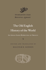 Cover: The Old English History of the World: An Anglo-Saxon Rewriting of Orosius
