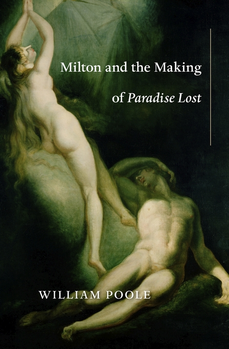 Cover: Milton and the Making of <i>Paradise Lost</i>, from Harvard University Press