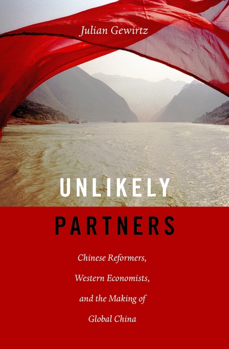 Cover: Unlikely Partners: Chinese Reformers, Western Economists, and the Making of Global China, from Harvard University Press