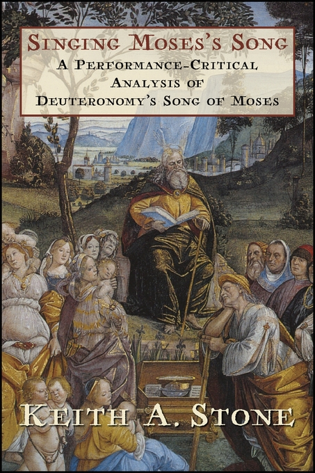 Cover: Singing Moses's Song: A Performance-Critical Analysis of Deuteronomy's Song of Moses, from Harvard University Press