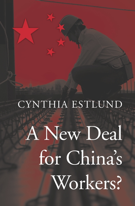 Cover: A New Deal for China's Workers?, from Harvard University Press