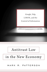 Cover: Antitrust Law in the New Economy: Google, Yelp, LIBOR, and the Control of Information