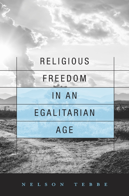 Cover: Religious Freedom in an Egalitarian Age, from Harvard University Press