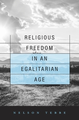Cover: Religious Freedom in an Egalitarian Age in HARDCOVER