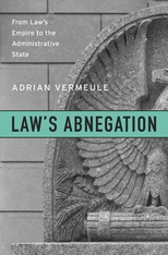 Cover: Law's Abnegation: From Law's Empire to the Administrative State