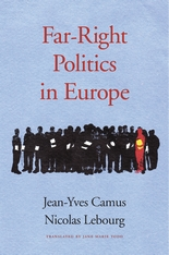 Cover: Far-Right Politics in Europe, by Jean-Yves Camus and Nicolas Lebourg, translated by Jane Marie Todd, from Harvard University Press