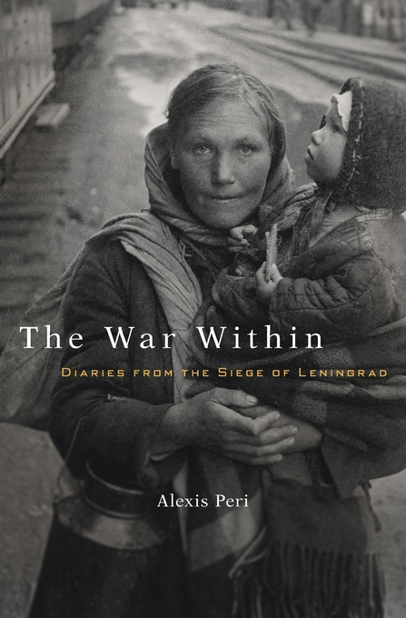 Cover: The War Within: Diaries from the Siege of Leningrad, from Harvard University Press