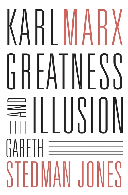 Cover: Karl Marx: Greatness and Illusion, from Harvard University Press