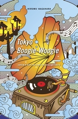 Cover: Tokyo Boogie-Woogie: Japan's Pop Era and Its Discontents