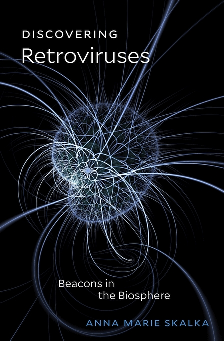 Cover: Discovering Retroviruses: Beacons in the Biosphere, from Harvard University Press
