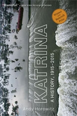 Cover: Katrina: A History, 1915–2015, by Andy Horowitz, from Harvard University Press