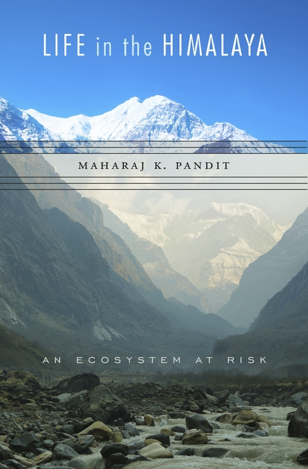 Cover: Life in the Himalaya: An Ecosystem at Risk, from Harvard University Press
