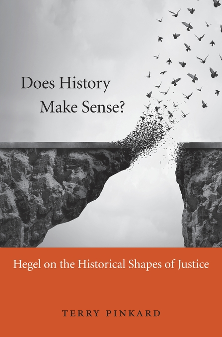 Cover: Does History Make Sense?: Hegel on the Historical Shapes of Justice, from Harvard University Press