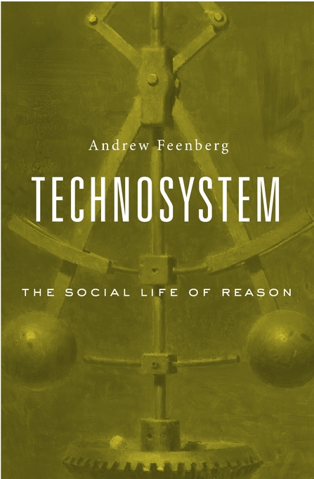 Cover: Technosystem: The Social Life of Reason, from Harvard University Press