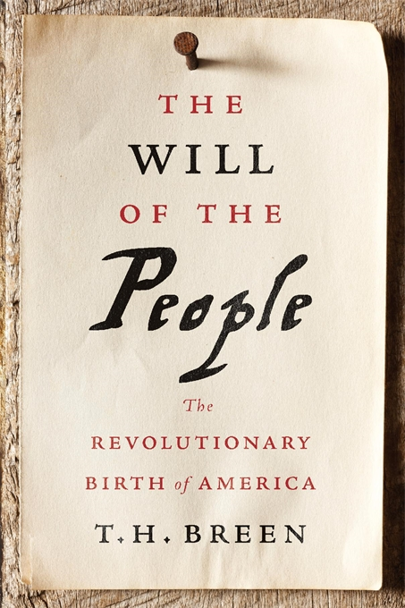 Cover: The Will of the People: The Revolutionary Birth of America, from Harvard University Press