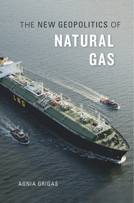 Cover: The New Geopolitics of Natural Gas, from Harvard University Press