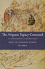 Cover: The Avignon Papacy Contested: An Intellectual History from Dante to Catherine of Siena