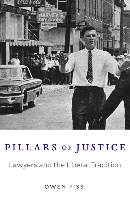 Cover: Pillars of Justice: Lawyers and the Liberal Tradition, from Harvard University Press