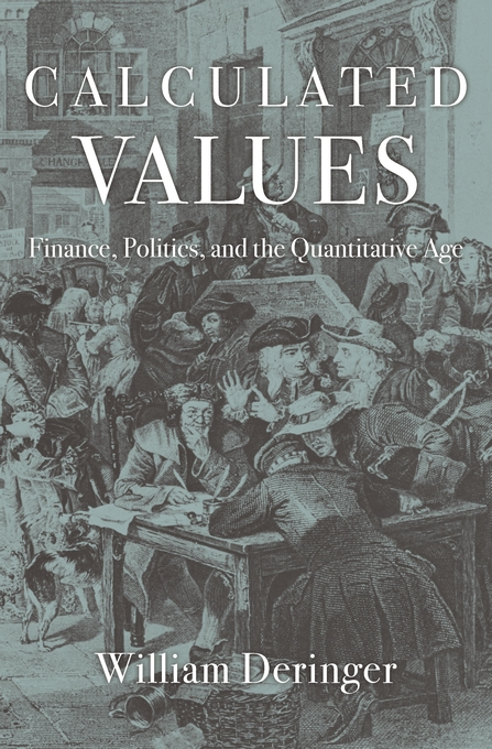 Cover: Calculated Values: Finance, Politics, and the Quantitative Age, from Harvard University Press
