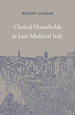 Cover: Clerical Households in Late Medieval Italy in HARDCOVER