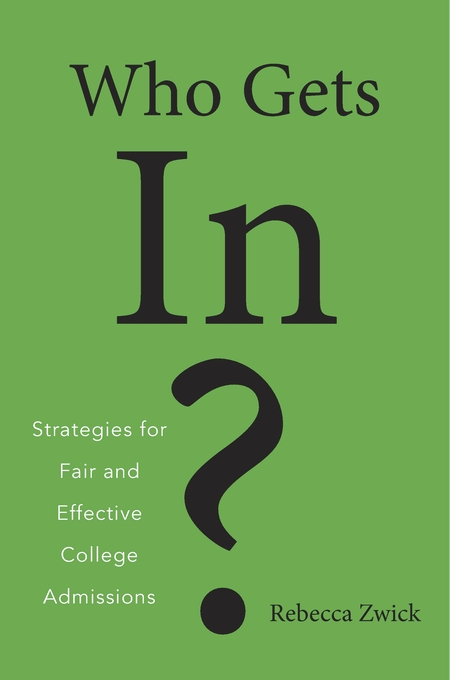Cover: Who Gets In?: Strategies for Fair and Effective College Admissions, from Harvard University Press