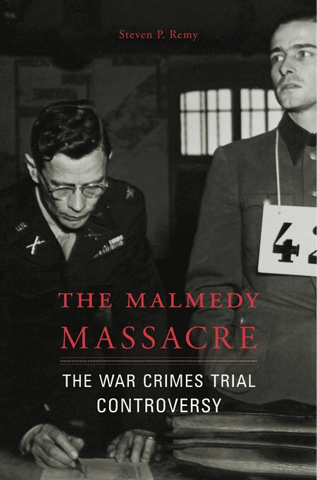 Cover: The Malmedy Massacre: The War Crimes Trial Controversy, from Harvard University Press