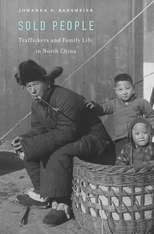 Cover: Sold People: Traffickers and Family Life in North China