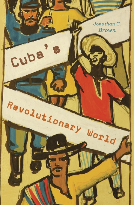 Cover: Cuba's Revolutionary World, from Harvard University Press