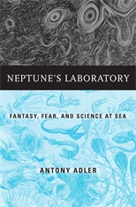 Cover: Neptune's Laboratory: Fantasy, Fear, and Science at Sea