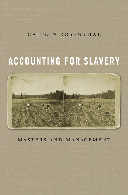 Cover: Accounting for Slavery: Masters and Management, from Harvard University Press
