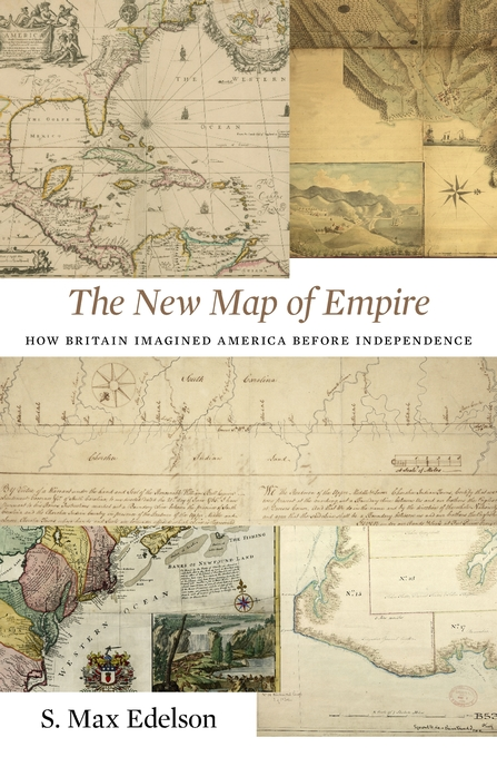 Cover: The New Map of Empire: How Britain Imagined America before Independence, from Harvard University Press